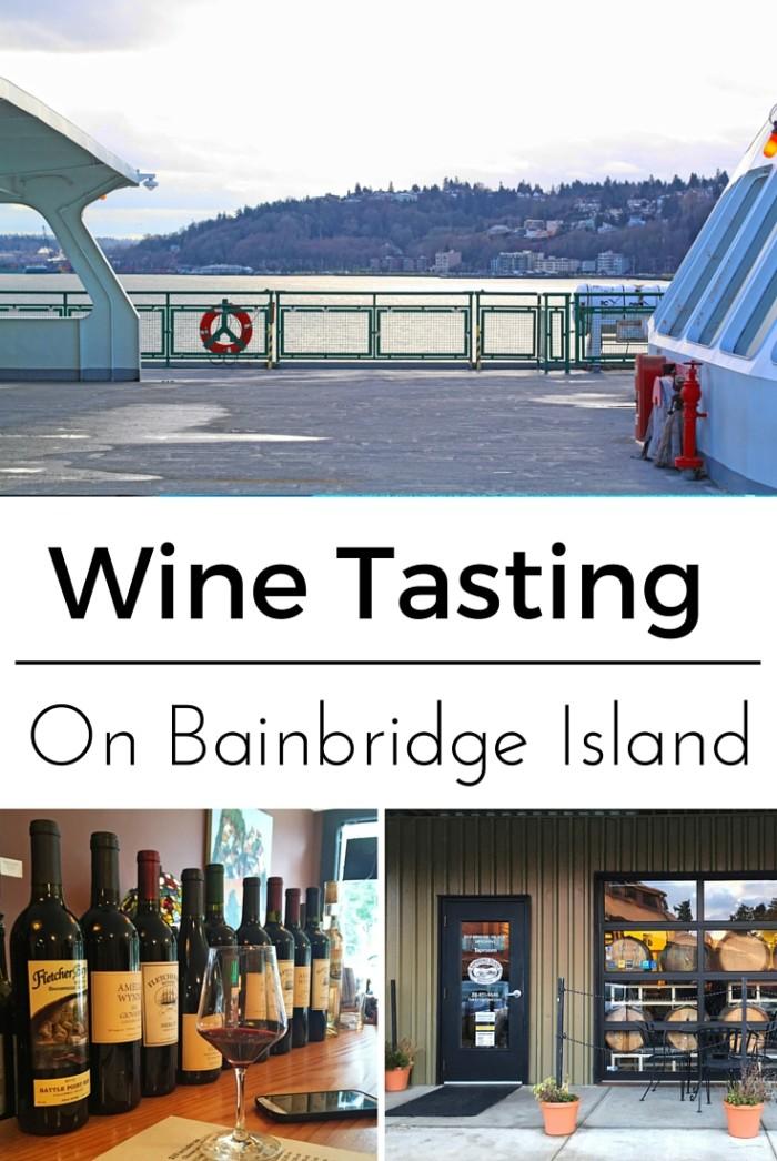 Sipping through Seattle: Wine Tasting on Bainbridge Island