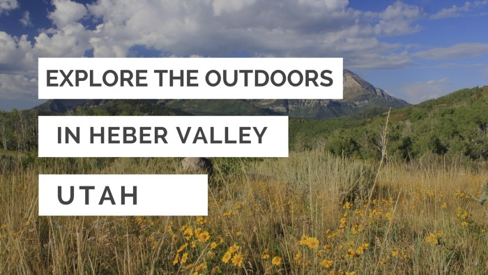 Explore The Outdoors in Heber Valley Utah