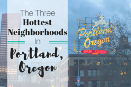 Moving to Portland? Consider These Three Neighborhoods