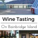 Sipping through Seattle: Wine Tasting on Bainbridge Island