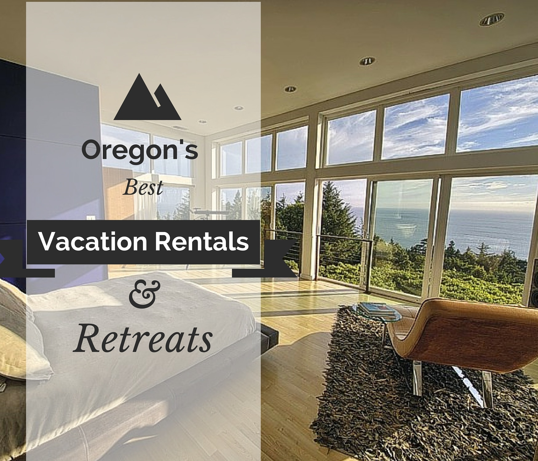 Oregon's Best Vacation Rentals And Retreats