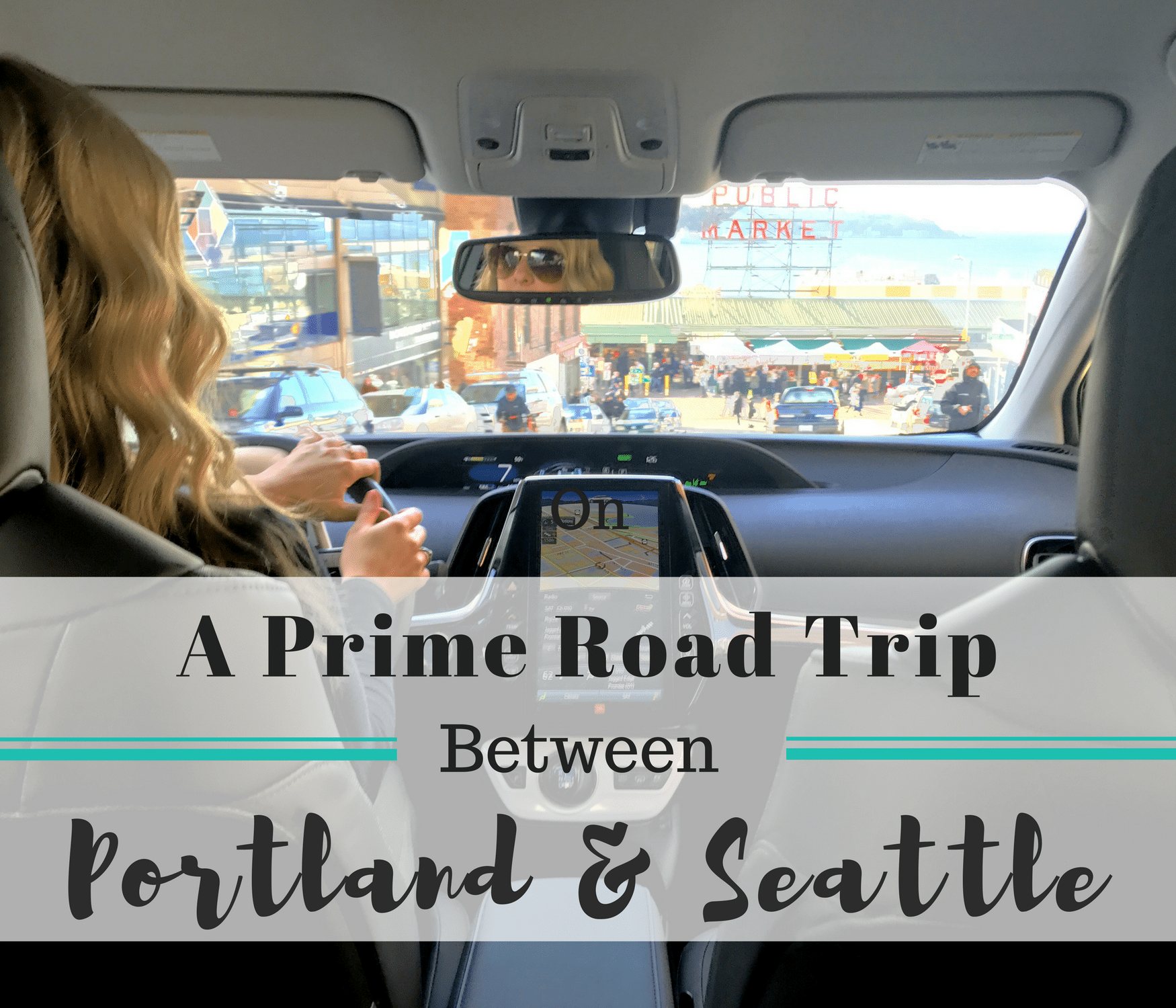 Road Trip: A Prime Road Trip Between Portland And Seattle