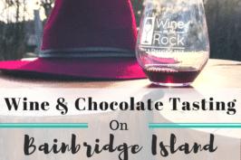 Wine On The Rock: Wine & Chocolate Tasting on Bainbridge Island, Washington