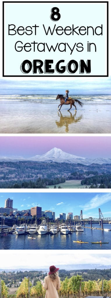 WEEKEND GETAWAYS IN OREGON: 8 TOP WEEKEND TRIPS