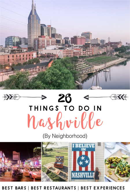 THE ULTIMATE NASHVILLE TRAVEL GUIDE: 26 THINGS TO DO IN NASHVILLE (BY NEIGHBORHOOD)